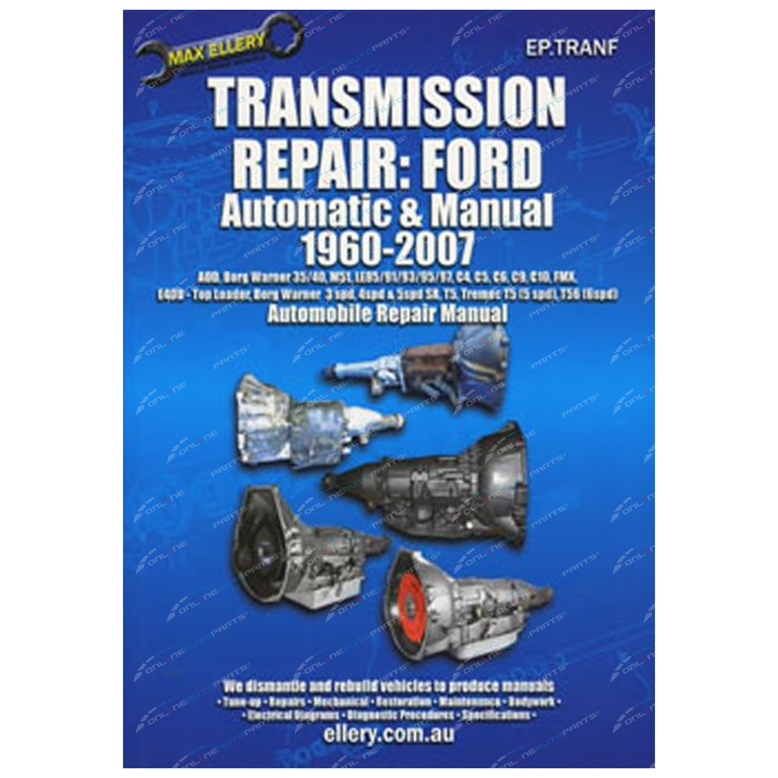 Ford Auto + Manual Transmission Repair Manual 1960-2007